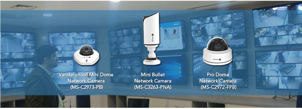 Milesight Vandal-proof Mini Dome Network Cameras (MS-C2973-PB), Mini Bullet Network Cameras (MS-C3263-PNA) and Pro Dome Network Cameras (MS-C2972-FPB)